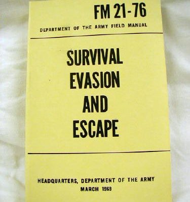 Survival, Evasion, Escape Manual Fm 21-76